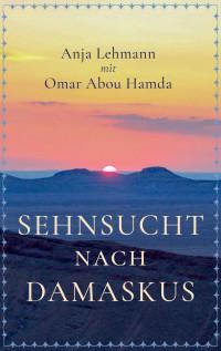Anja Lehmann mit Omar Abou Hamda, Sehnsucht nach Damaskus